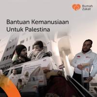 Rumah Zakat - Bantuan Kemanusiaan Palestina