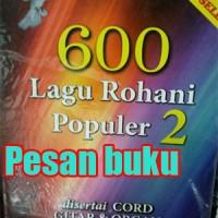 Buku 600 Lagu Rohani Populer2 disertai chord Gitar dan Organ