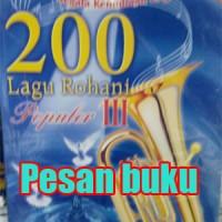 Buku 200 Lagu Rohani Populer III disertai chord Gitar dan Organ