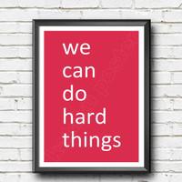 wall quotes kata bijak motivasi: we can do hard things
