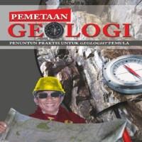 PEMETAAN GEOLOGI: PENUNTUN PRAKTIS UNTUK GEOLOGIST PEMULA