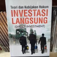 Teori Dan Kebijakan Hukum Investasi Langsung - Rahmi Jened