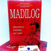 Madilog: Materialisme, Dialektika, dan Logika -Tan Malaka-