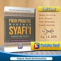 Buku Fikih Praktis Madzhab Syafii - Matan Abu Syuja