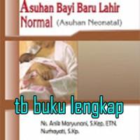 Buku Saku Asuhan Bayi Baru Lahir Normal (Asuhan Neonatal)