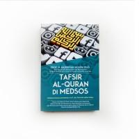 Tafsir Al-Quran di Medsos: Mengaji Makna dan Rahasia Ayat Suci
