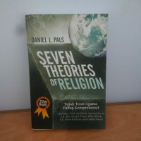 Seven Theories of Religion: Tujuh Teori Agama Paling Komprehensif
