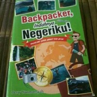 Buku Travelling -- Backpacker Indahnya Negeriku -- Derry Nurmansyah