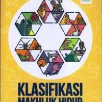 Klasifikasi Makhluk Hidup - Buku Pengayaan Biologi