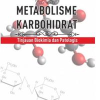 Metabolisme Karbohidrat: Tinjauan Biokomia dan Patologis