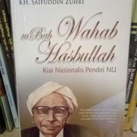 Mbah Wahab Hasbullah Kiai Nasionalis Pendiri NU - KH. Saifuddin Zuhri