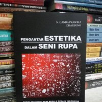 Pengantar ESTETIKA dalam SENI RUPA oleh N Ganda Prawira - Dharsono / r