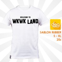 Kaos Welcome To WKWK Land 20s Adem Putih