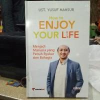 Ustadz Yusuf Mansur: How To Enjoy Your Life