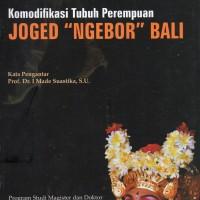 Komodifikasi Tubuh Perempuan Joged Ngebor Bali