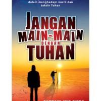 Buku Islam Bambang Joko Susilo - Jangan Main-Main dengan Tuhan