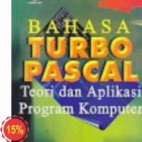 BAHASA TURBO PASCAL TEORI DAN APLIKASI PROGRAM KOMPUTER JILID 2