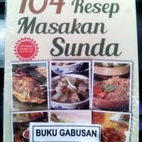 BUKU 104 RESEP MASAKAN SUNDA DILENGKAPI DENGAN FOTO STEP BY STEP vn