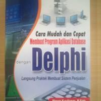 BUKU CARA MEMBUAT PROGRAM APLIKASI DATABASE DENGAN DELPHI +CD rz
