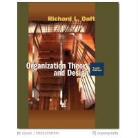 Organization Theory and Design 10e 2008 Richard L Daft