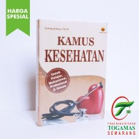 KAMUS KESEHATAN (UNTUK PELAJAR, MAHASISWA, PROFESIONAL&UMUM)