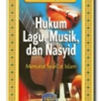 Buku Hukum Lagu, Musik, Dan Nasyid Menurut Syariat Islam
