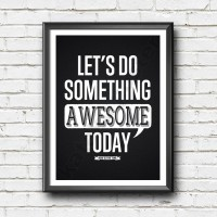 Inspirasional Poster - Do Something Awesome Today + Pigura