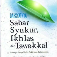 Dahsyatnya Sabar, Syukur, Ikhlas, dan Tawakal