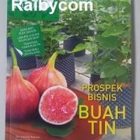 Prospek Bisnis Bibit, Buah Dan Daun Tin / Figs / Ara