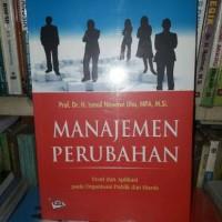 Manajemen Perubahan Teori dan Aplikasi pada Organisasi Publik & Bisnis