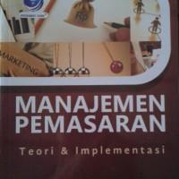 Buku Manajemen Pemasaran Teori & Implementasi