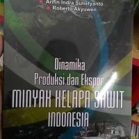 Dinamika Produksi & Ekspor Minyak Kelapa Sawit Indonesia - Berkuali