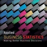 Applied Business Statistics 7ed Ken Black ISBN 9781118092293