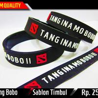 Gelang Karet Gaming Dota 2 Dota2 Tang Ina Mo Bobo Rubber Bracelet