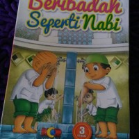 PAKET VCD PANDUAN BELAJAR ANAK MUSLIM: BERIBADAH SEPERTI NABI