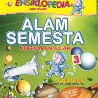 Ensiklopedia Anak Muslim 3: Alam Semesta Kebesaran Allah