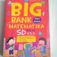 Big Bank Matematika SD Kelas 4, 5, 6