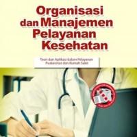 Buku Organisasi dan Manajemen Pelayanan Kesehatan