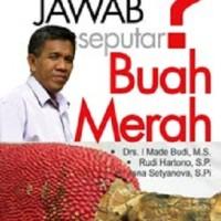 TANYA JAWAB SEPUTAR BUAH MERAH - Drs. I Made Budi, MS; Rudi Hartono