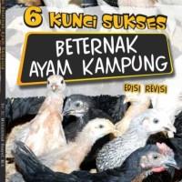 6 KUNCI SUKSES BERTERNAK AYAM KAMPUNG - Dr. Ir. Muhammad Rasyaf, M.S