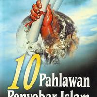 10 PAHLAWAN PENYEBAR ISLAM / M MAHMUD AL-QADHI / MITRA PUSTAKA