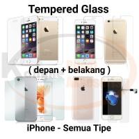 Tempered Glass Depan Belakang iPhone 4 5 5s 6 6s 7 7s 8 8s 9 9s Plus +