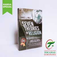 SEVEN THEORIES OF RELIGION (TUJUH TEORI AGAMA PALING KOMPREHENSIF) ED.