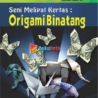Seni Melipat Kertas, Origami Binatang - Dian Satya Pratiwi Murah