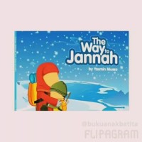 THE WAY TO JANNAH | BUKU IMPORT ANAK \ LEARNING ROOTS