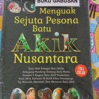 BUKU HOBI MENGUAK SEJUTA PESONA BATU AKIK NUSANTARA - FULL COLOR hn
