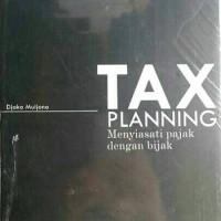 Buku TAX Planning Menyiasati Pajak dengan Bijak
