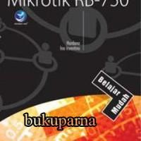 Buku Belajar Mudah Konfigurasi Routerboard Mikrotik RB-750