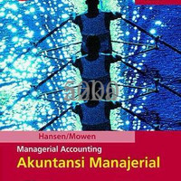 Managerial Accounting (Akuntansi Manajerial), Buku 1, Hansen/ Mowen, S