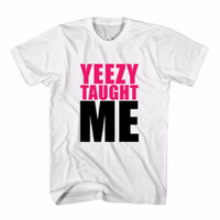 Tumblr Tee / T-Shirt / Kaos Wanita Yeezy Taught Me